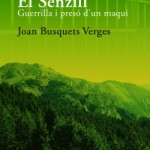 <em>El Senzill. Guerrilla i presó d'un maqui</em> (2008)