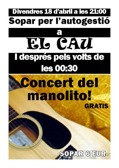 Concert per l'autogestió del Centre d'Estudis Josep Ester Borràs i l'Associció Cultural Columna Terra i Llibertat. Al Bar musical el Cau a càrrec del Manolito.