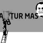 Dilluns 6 d'octubre: Artur Mas, no ets benvingut!