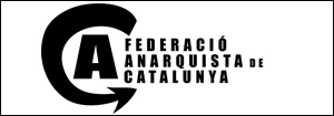 """Federació Anarquista de Catalunya"""" align="""