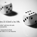22 d'abril|Cafeta de jocs de taula casolans i anarquistes a la Ruda