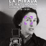 [Berga] Exposició: La mirada de Kati Horna. Guerra i Revolución (1936-1939)